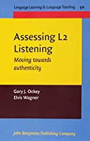 Assessing L2 Listening: Moving towards authenticity (Language Learning & Language Teaching (LL&LT))