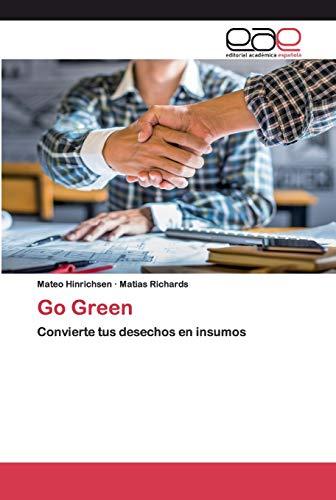 Go Green: Convierte tus desechos en insumos