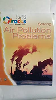 Paperback Bscs Science Tracks : Connecting Science and Literacy: Solving Air Pollution Problems Student Guide Book