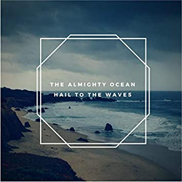 Hail to the Waves