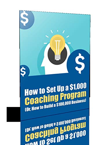 How to Setup a 1OOO USD Coaching Program (English Edition)