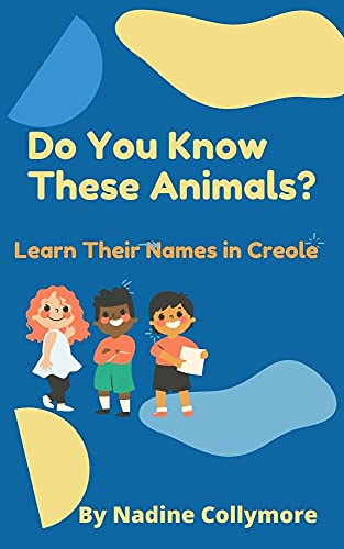 Do You Know These Animals?: Learn Their Names in Creole (English Edition)