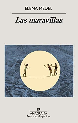 Las maravillas (Narrativas hispánicas nº 653) (Spanish Edition)