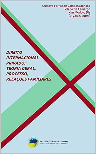 Direito Internacional Privado: teoria geral, processo, relações familiares (Coleção de Direito Internacional Privado)
