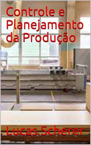 Controle e Planejamento da Produção