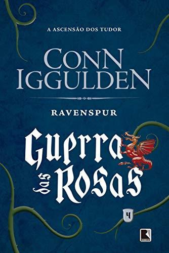 Ravenspur (Vol. 4 Guerra das Rosas): A ascensão dos Tudors