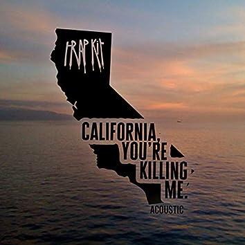 California, You're Killing Me (Acoustic)