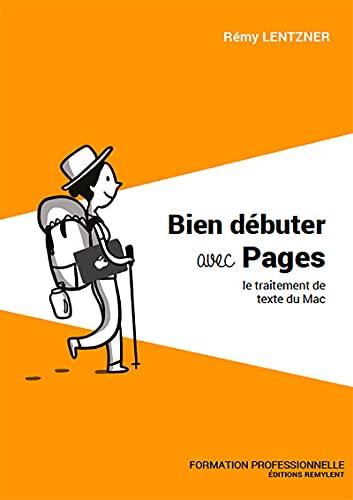 Bien débuter avec pages: Le traitement de texte du Mac (INFORMATIQUE DU QUOTIDIEN) (French Edition)