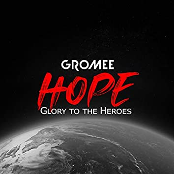 Hope (Glory To The Heroes)