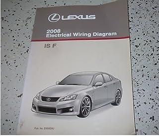 2008 Lexus IS F ISF Electrical Wiring Diagram Service Shop Repair Manual EWD 08