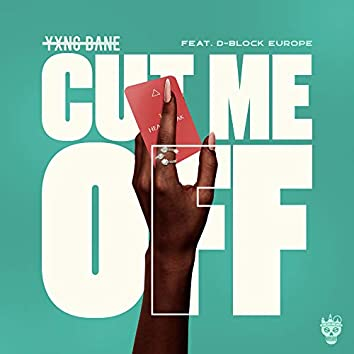 Cut Me Off (feat. D-Block Europe)