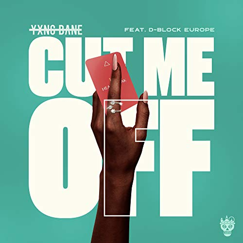 Cut Me Off (feat. D-Block Europe) [Explicit]