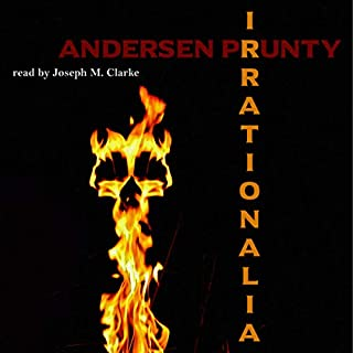 Irrationalia                   By:                                                                                                                                 Andersen Prunty                               Narrated by:                                                                                                                                 Joseph M. Clarke                      Length: 5 hrs and 39 mins     4 ratings     Overall 3.5