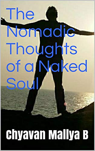 The Nomadic Thoughts of a Naked Soul (Thoughts and Tiny Tales Book 1) (English Edition)