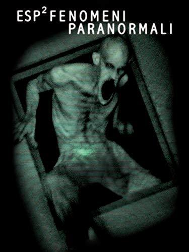 Esp² - Fenomeni paranormali