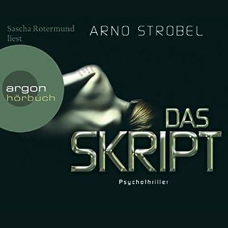 Das Skript                   Autor:                                                                                                                                 Arno Strobel                               Sprecher:                                                                                                                                 Sascha Rotermund                      Spieldauer: 9 Std. und 56 Min.     348 Bewertungen     Gesamt 4,2