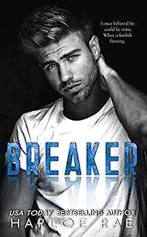 BREAKER: A Brother's Best Friend Standalone Romance by [Harloe Rae]
