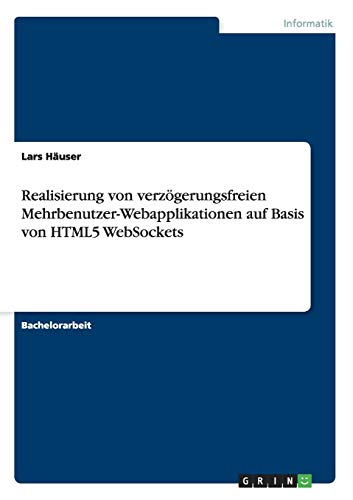 [画像:Realisierung von verzoegerungsfreien Mehrbenutzer-Webapplikationen auf Basis von HTML5 WebSockets]