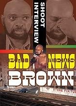 Best bad news brown interview Reviews