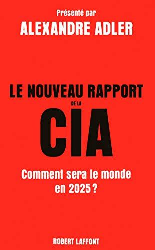 Le Nouveau Rapport de la CIA (French Edition)