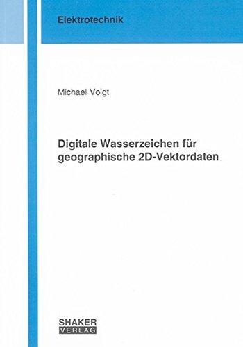 Digitale Wasserzeichen für geographische 2D-Vektordaten (Berichte aus der Elektrotechnik)