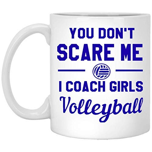 "Maureen52Dorothy ""You Don't Scare Me I Coach Girls"", Volleyball-Tasse, Volleyball-Geschenk, Volleyball-Tasse, Geschenk für Trainer, Coach, Volleyball, 313 ml"