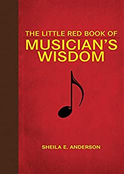 The Little Red Book of Musician's Wisdom (Little Red Books) by [Sheila E. Anderson]
