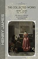 The Collected Works of Henry James, Vol. 24 (of 24): The Wings of the Dove; Washington Square; The Marriages (Bookland Classics)
