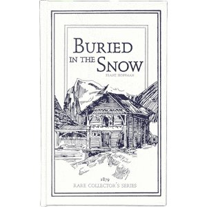 Buried in the Snow (Rare Collector Series)