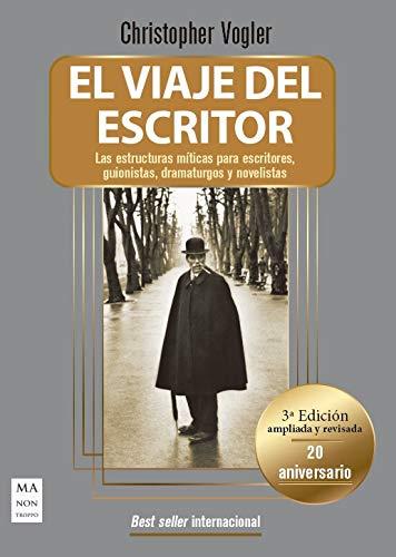 Viaje del escritor, El (20 Aniversario): Las estructuras míticas para escritores, guionistas, dramaturgos y novelistas