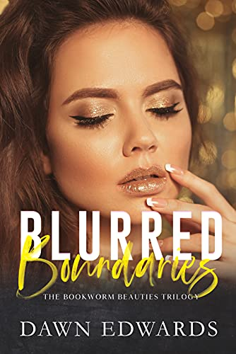 Blurred Boundaries (The Bookworm Beauties Book 1) by [Dawn Edwards]