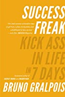 Success Freak: Kick Ass in Life in 7 Days