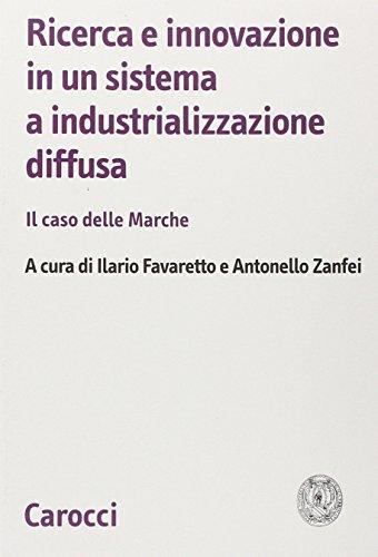 Ricerca e innovazione in un sistema a industrializzazione diffusa. Il caso delle Marche