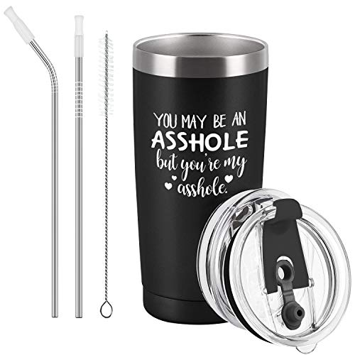 You May Be an Asshole But You're My Asshole Travel Tumbler, Valentine's Day Gifts for Husband Hubby...