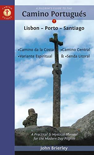 A Pilgrim's Guide to the Camino Portugués: Lisbon - Porto - Santiago / Camino Central, Camino de la Costa, Variente Espiritual & Senda Litoral