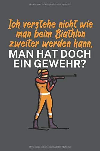Ich verstehe nicht wie man beim Biathlon zweiter werden kann Man hat doch ein Gewehr: Biathlonlogbuch/Wettkampflogbuch für Biathlon- oder ... Treffer beim Schießen, Rundenzeiten, Punkte