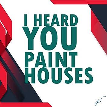 A D H S : I Heard You Paint Houses