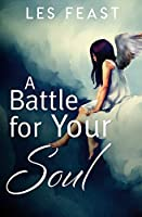 A Battle for Your Soul