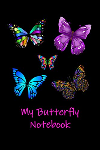 My Butterfly Notebook: A Butterfly Themed Thoughtful Gift For Butterfly Lovers. 6X9 Blank Lined Notebook / Journal V11. To Write, Take Notes, Sketch, ... Track Exercise And Quickly Write Down Ideas