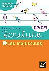 Les cahiers d'écriture CP-CE1 Éd. 2019 - Cahier n° 3 LES MAJUSCULES de Danièle Dumont