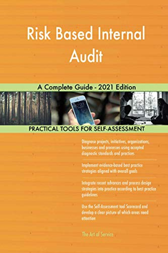 Risk Based Internal Audit A Complete Guide - 2021 Edition