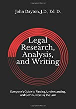 Legal Research, Analysis, and Writing: Everyone's Guide to Finding, Understanding, and Communicating the Law