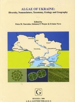 Algae of Ukraine - Volume 1: Cyanoprocaryota, Euglenophyta, Chrysophyta, Xanthophyta, Raphidophyta, Phaeophyta, Dinophyta, Cryptophyta, Glaucostophyta, and Rhodophyta