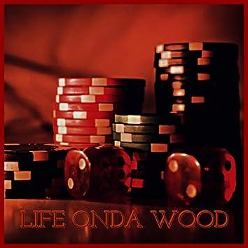 Life Onda Wood (feat. SauseTreyz)