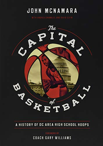 Compare Textbook Prices for The Capital of Basketball: A History of DC Area High School Hoops  ISBN 9781626167209 by McNamara, John,Chamblee, Andrea,Williams, Gary,Chamblee, Andrea
