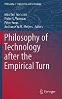 Philosophy of Technology after the Empirical Turn (Philosophy of Engineering and Technology, 23)