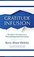 Gratitude Infusion: Workplace Strategies for a Thriving Organizational Culture