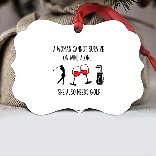 A Woman Cannot Survive On Wine Alone She Also Needs Golf Aluminum Ornament