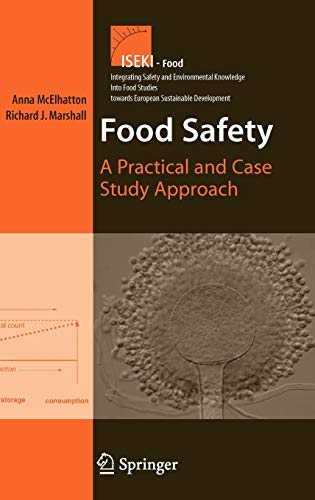 Food Safety: A Practical and Case Study Approach (Integrating Food Science and Engineering Knowledge Into the Food Chain (1), Band 1)