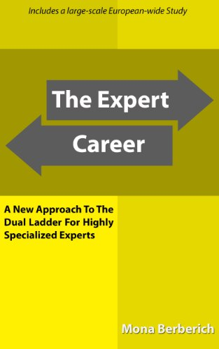 The Expert Career: A New Approach to the Dual Ladder For Highly Specialized Experts (English Edition)
